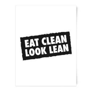 Eat Clean Look Lean Art Print