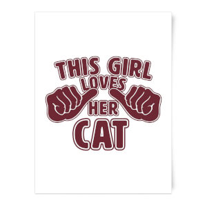 This Girl Loves Her Cat Art Print