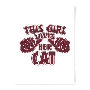This Girl Loves Her Cat Art Print