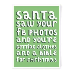 Santa Saw Your FB Photos Art Print