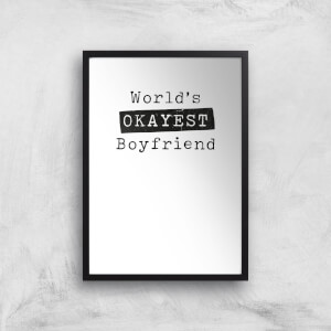 World's Okayest Boyfriend Art Print