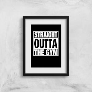 Straight Outta The Gym Art Print