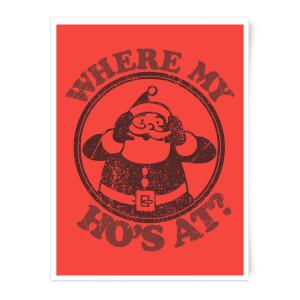 Where My Ho's At Art Print