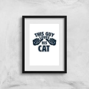 This Guy Loves His Cat Art Print