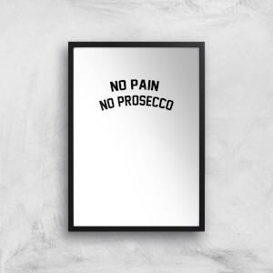 No Pain No Prosecco Art Print