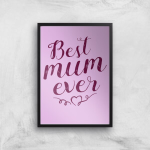 Best Mum Ever Art Print