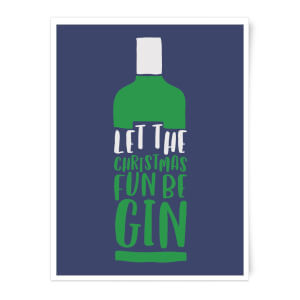 Let The Christmas Fun Be Gin Art Print