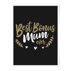 Best Bonus Mum Ever Art Print