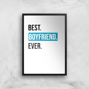 Best Boyfriend Ever Art Print
