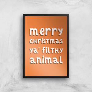Merry Christmas Ya' Filthy Animal Art Print