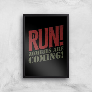 RUN! Zombies Are Coming! Art Print
