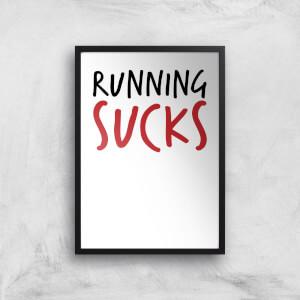 Running Sucks Art Print