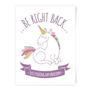 Just Feeding My Unicorn Art Print