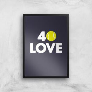 40 Love Art Print