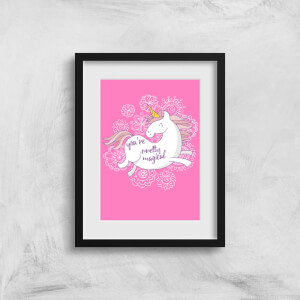 You Are Pretty Magical Unicorn Art Print