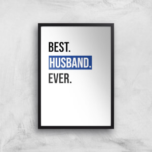 Best Husband Ever Art Print