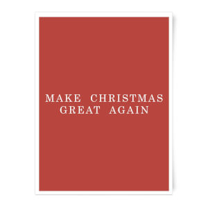 Make Christmas Great Again Art Print
