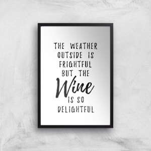 Wine Is So Delightful Art Print