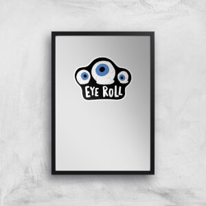 Eye Roll Art Print