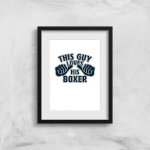 This Guy Loves His Boxer Art Print