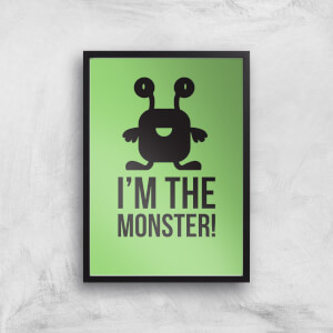 I'm The Monster Art Print
