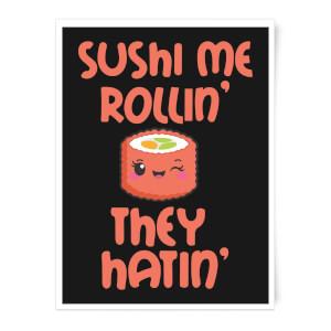 Sushi Me Rollin' Art Print