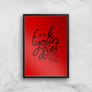 F**k Your Diet Art Print