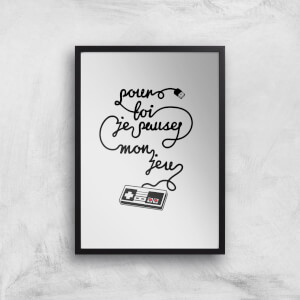 I'd Pause My Game For You (FR) Art Print