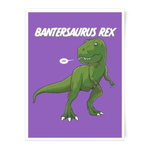Bantersaurus Art Print