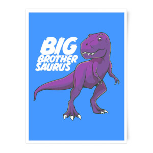Im A Big Brothersaurus Art Print