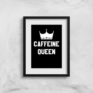 Caffeine Queen Art Print
