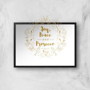 Joy, Peace And Prosecco Art Print