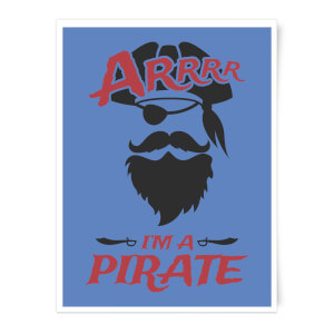 Arrrr Im A Pirate Art Print