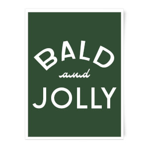 Bald And Jolly Art Print