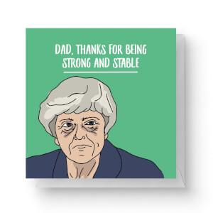 Dad, Thanks For Being Strong And Stable! Square Greetings Card (14.8cm x 14.8cm)