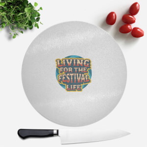 Living For The Festival Life Round Chopping Board