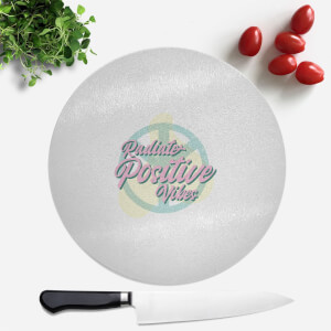 Radiate Positive Vibes Round Chopping Board