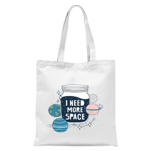 I Need More Space Tote Bag - White