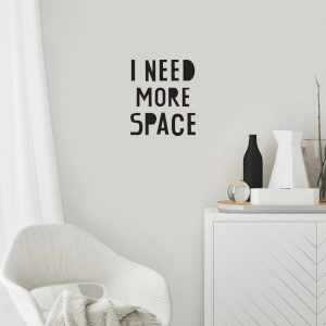 I Need More Space Wall Decal
