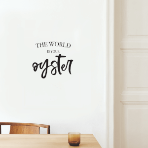 The World Is Your Oyster Wall Decal