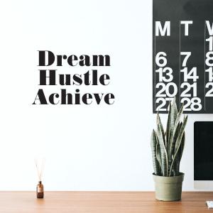 Dream Hustle Achieve Wall Decal