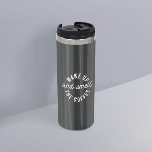 Wake Up And Smell The Coffee Stainless Steel Travel Mug