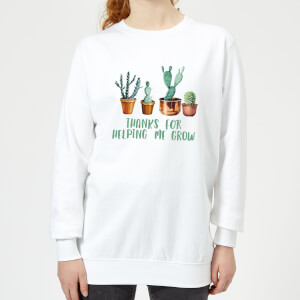 Thanks For Helping Me Grow Women's Sweatshirt - White
