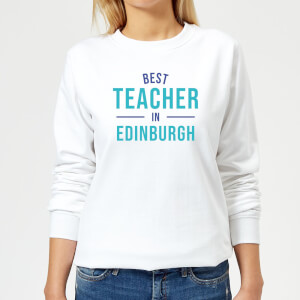 Best Teacher In Edinburgh Women's Sweatshirt - White