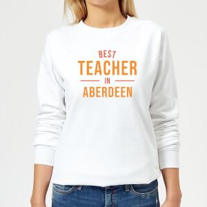 Best Teacher In Aberdeen Women's Sweatshirt - White