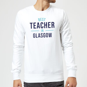 Best Teacher In Glasgow Sweatshirt - White