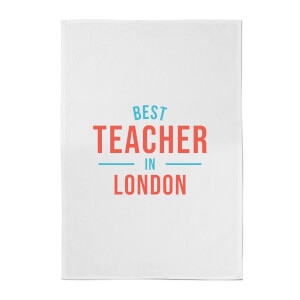 Best Teacher In London Cotton Tea Towel
