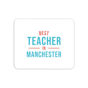 Best Teacher In Manchester Mouse Mat