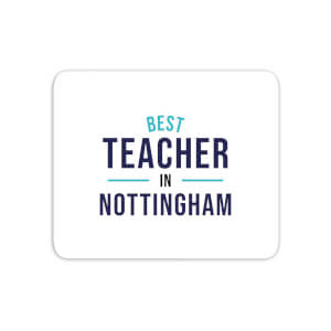 Best Teacher In Nottingham Mouse Mat
