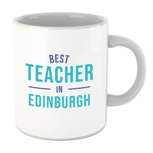 Best Teacher In Edinburgh Mug